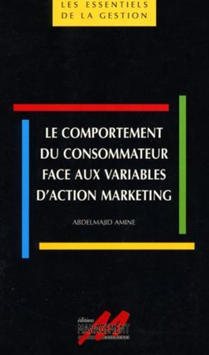 Le comportement du consommateur face aux variables d'action marketing | Amine, Abdelmajid