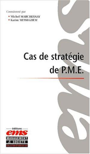 Cas de stratégie de petites et moyennes entreprises   Marchesnay, Michel