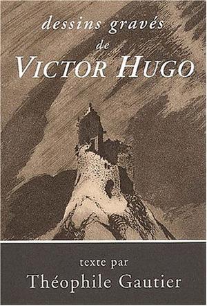 Dessins de Victor Hugo gravés par Paul Chenay