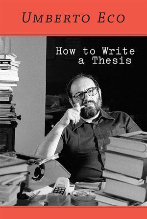 How to Write a Thesis | Eco, Umberto