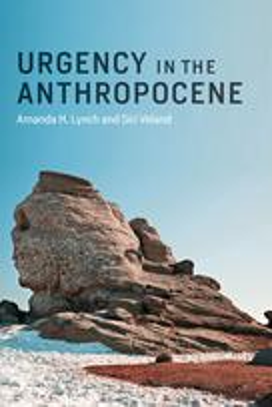 Urgency in the Anthropocene | Lynch, Amanda H.