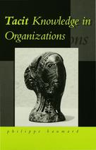 Tacit Knowledge in Organizations Ed. 1 | Baumard, Philippe