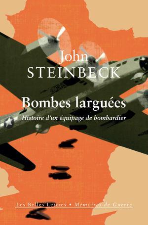 Bombes larguées : Histoire d'un équipage de bombardier Ed. 1 | Steinbeck, John