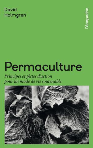 Permaculture : Principes et pistes d'action pour un mode de vie soutenable | Holmgren, David