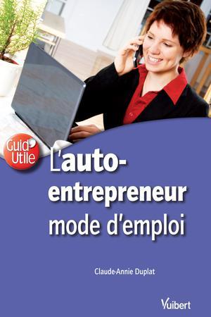 L'auto-entrepreneur, mode d'emploi