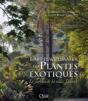 L'art d'acclimater les plantes exotiques : Le jardin de la villa Thuret