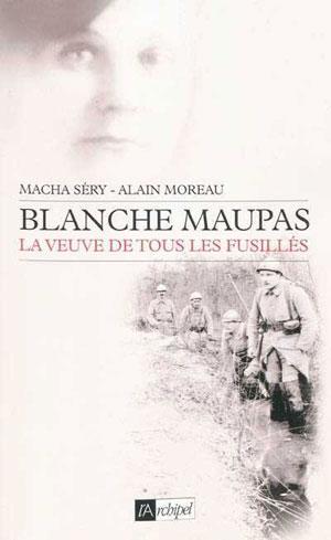 Blanche Maupas : La veuve de tous les fusillés