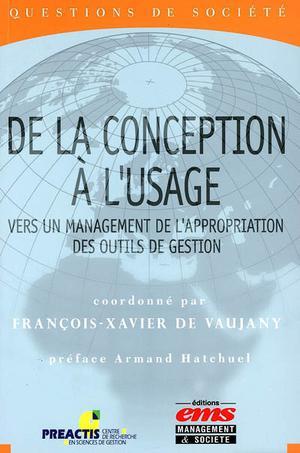 De la conception à l'usage : Vers un management de l'appropriation des outils de gestion | de Vaujany, François-Xavier