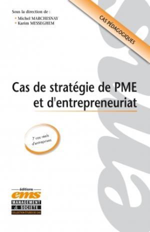 Cas de stratégie de PME et d'entrepreneuriat : 7 cas réels d'entreprise   Marchesnay, Michel