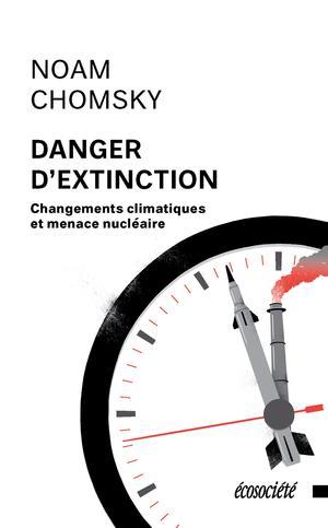 Danger d'extinction : Changements climatiques et menace nucléaire | Chomsky, Noam