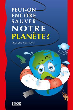 Peut-on encore sauver notre planète? | De Cotret, Ghyslaine