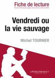 Vendredi Ou La Vie Sauvage De Michel Tournier Fiche De