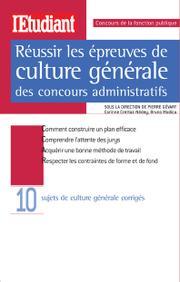 5f59dd17014 Réussir les épreuves de culture générale des concours administratifs ...