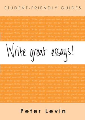 Write-great-essays-!-A-guide-to-reading-and-essay-writing-for-undergraduates-and-taught-postgraduates