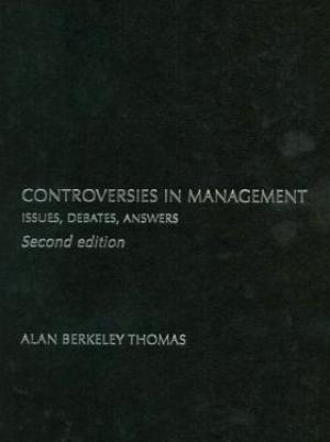 Controversies in Management: Issues, Debates, Answers