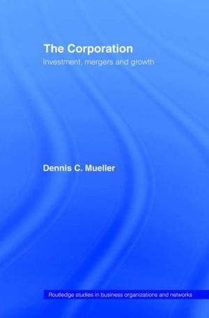 The corporation : investment, mergers, and growth