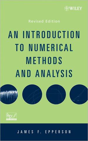 An Introduction to Numerical Methods and Analysis Revised