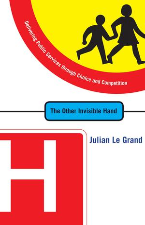 The Other Invisible Hand : Delivering Public Services Through Choice
