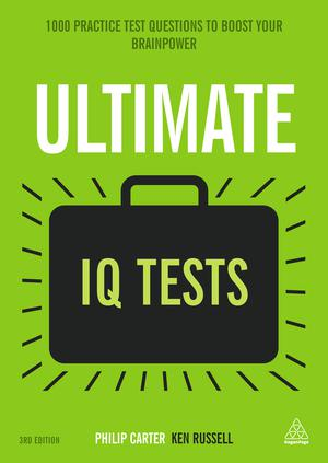 Ultimate IQ Tests : 1000 Practice Test Questions to Boost