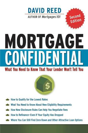 Mortgage Confidential : What You Need to Know That Your