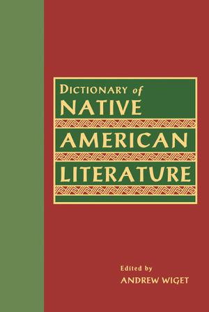 Dictionary Of Native American Literature - ScholarVox