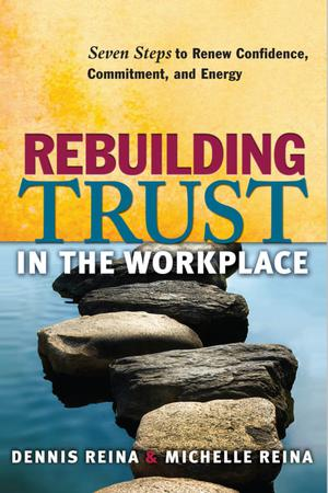Rebuilding Trust in the Workplace : Seven Steps to Renew