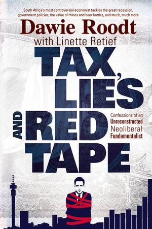 Tax, Lies and Red Tape : Confessions of an Unreconstructed