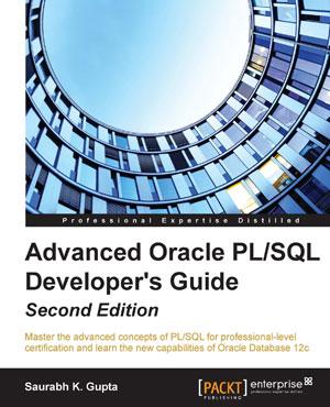 Advanced Oracle PL/SQL Developer's Guide Ed  2 - ScholarVox