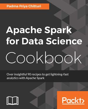 Apache Spark for Data Science Cookbook - ScholarVox
