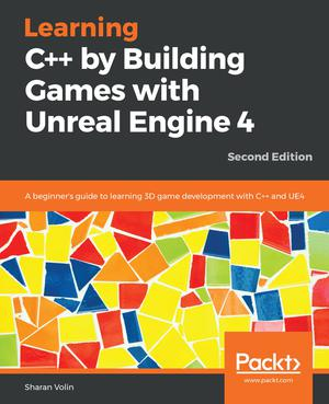 Learning C++ by Building Games with Unreal Engine 4 Ed  2