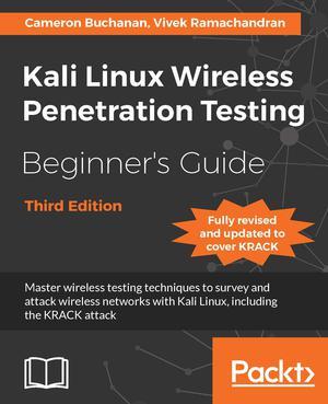 Kali Linux Wireless Penetration Testing Beginner's Guide