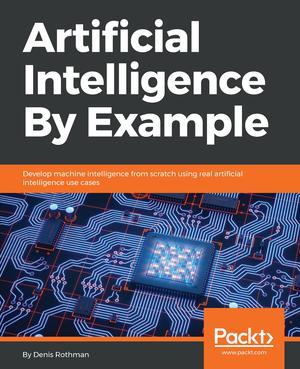 Artificial Intelligence By Example - ScholarVox International