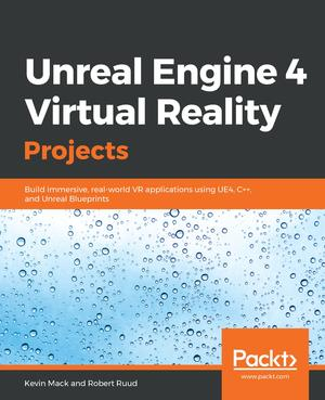 Unreal Engine 4 Virtual Reality Projects - ScholarText The
