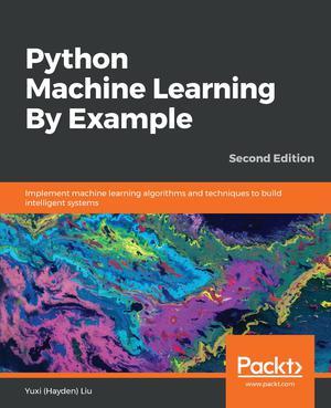 Python Machine Learning By Example Ed  2 - ScholarVox Management