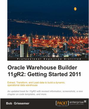 Oracle Warehouse Builder 11g R2: Getting Started 2011 - ScholarVox