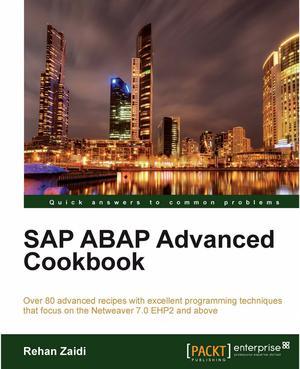 SAP ABAP Advanced Cookbook - ScholarVox International