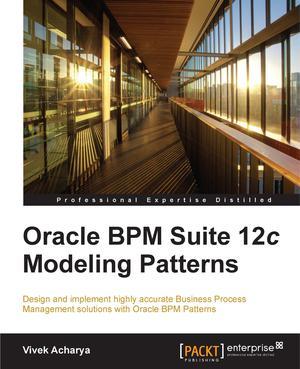 Oracle BPM Suite 12c Modeling Patterns - ScholarVox