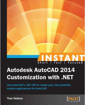 Instant Autodesk AutoCAD 2014 Customization with  NET
