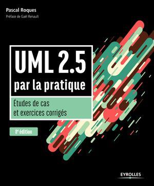 Uml 2 5 Par La Pratique Etudes De Cas Et Exercices Corriges Ed 8 Scholarvox Management