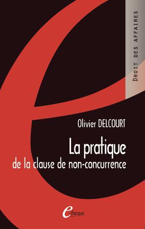 La Pratique De La Clause De Non Concurrence Ed 4 Scholarvox
