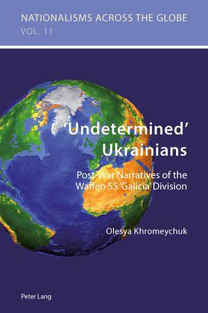 Undetermined' Ukrainians : Post-War Narratives of the Waffen